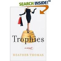 Miscellaneous - Amazon.com: Trophies: A Novel: Heather Thomas: Books - book