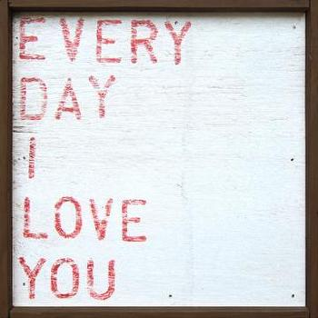 Art/Wall Decor - Everyday I Love You Wall Art - Framed Art - Wall Decor - Home Decor | HomeDecorators.com - everyday i love you, art, print