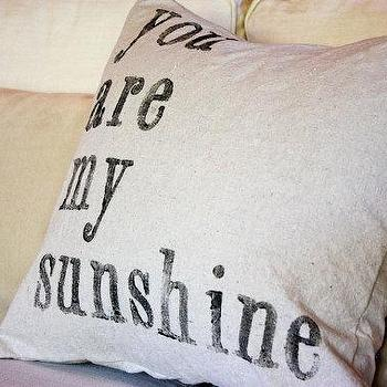 Pillows - YOU are MY sunshine PILLOW by my sweet savannah by mysweetsavannah - you are my sunshine, pillow