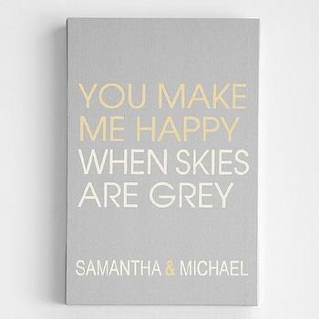Art/Wall Decor - You Make Me Happy When Skies are Gray - personalized, you make me happy when skies are gray, art