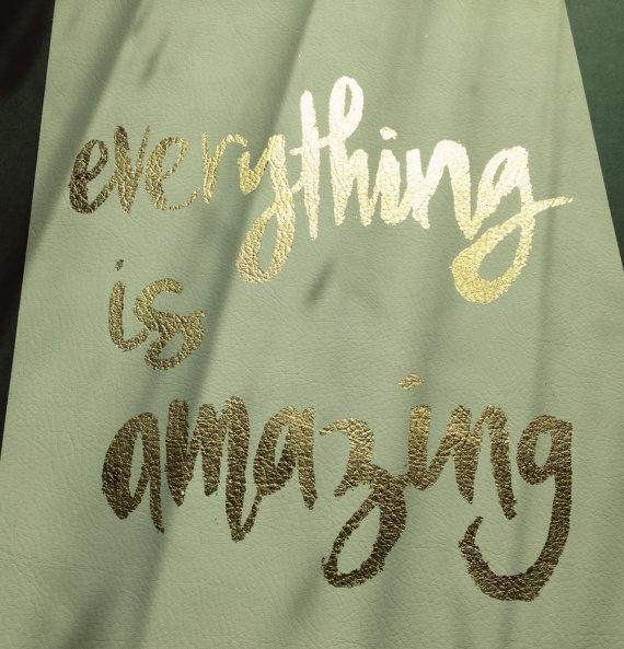 gilded poster everything is amazing by thevaguely on Etsy