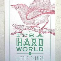 Art/Wall Decor - It&#039;s A Hard World Poster - SparklePower - Etsy - vintage, quote, poster, art, bird, illustration, pink, green