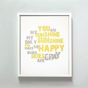 Art/Wall Decor - You Are My Sunshine print by GusAndLula - Etsy - sunshine, art, print, yellow, gray, song, nursery, lyrics, playroom, bedroom, kids,