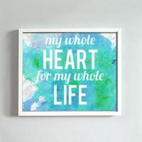Art/Wall Decor - My Whole Heart print by GusAndLula - Etsy - blue, green, turquoise, dye, quote, print, art,