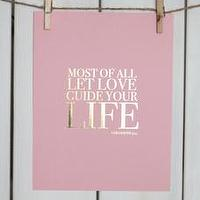 Art/Wall Decor - PINK & GOLD COLOSSIANS I Stephanie Sterjovski Photography & Design - most of all let love guide your life art, most of all let love guide your life art print, most of all let love guide your live wall decor,