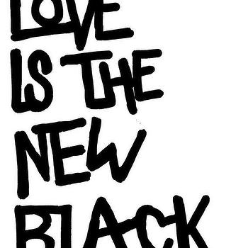 Art/Wall Decor - 8x10 Quote Art Love is the New Black by glamlambpapergoods I Etsy - love art print, black and white love art print, love is the new black art print,