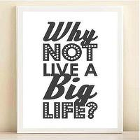 Art/Wall Decor - Charcoal 'Why Not Live a Big Life' print by AmandaCatherineDes I Etsy - why not live a big life poster, black and white why not live a big life art, why not live a big life wall art,