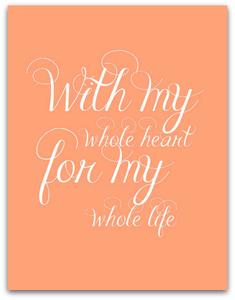 Art/Wall Decor - MY WHOLE HEART I SS PRINT SHOP - with my whole heart for my whole life art print, with my whole heart for my whole life coral and white art print, with my whole heart for my whole life wall decor,