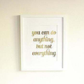 Art/Wall Decor - Gold Foil Anything Not Everything Print I Charm & Gumption - you can do anything but not everything wall art, gold you can do anything but not everything wall art, anything not everything wall decor, anything not everything art print,