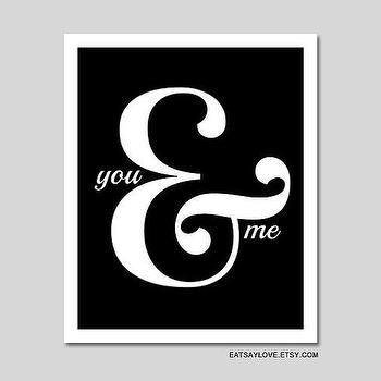 Art/Wall Decor - Ampersand art you and me anniversary gift wedding by EatSayLove I Etsy - you & me art, black and white you & me art print, you & me wall decor,