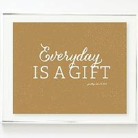 Art/Wall Decor - Everyday Is A Gift Art Print The GIFT by prettychicsf I Etsy - everyday is a gift art print, everyday is a gift wall art, everyday is a gift gold art print,