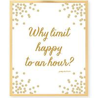 Art/Wall Decor - Why Limit Happy To An Hour Print Happy Hour Gold by prettychicsf I Etsy - why limit happy to an hour art print, gold and white why limit happy to an hour wall art, why limit happy to an hour wall decor,