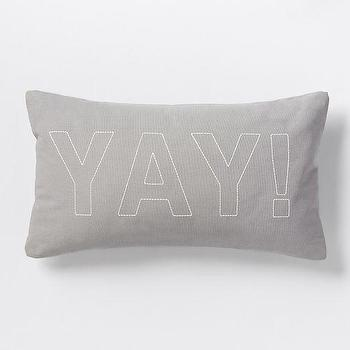 Pillows - YAY! Pillow | West Elm - yay print pillow, yay pillow, yay lettered pillow, gray yay pillow,