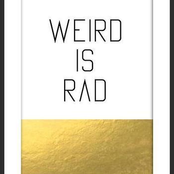 Art/Wall Decor - Weird Is Rad Gold Print | Luciana - weird is rad print, gold foil print, white black gold print, typography print, handmade print