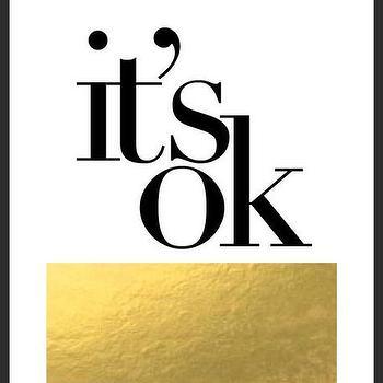 Art/Wall Decor - It's Ok Gold Print | Luciana - its ok print, quote print, typography handmade print, typography print, gold foil print, black white gold print