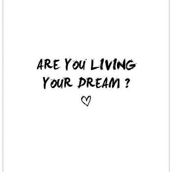 Art/Wall Decor - Living your dream? Print | Luciana - dream print, quote print, heart print, black white print, minimal handmade print, typography print