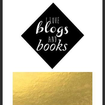 Art/Wall Decor - I Love Blogs & Books Gold Print | Luciana - quote print, shapes print, black white gold print, gold foil accent print, typography handmade print, typography print