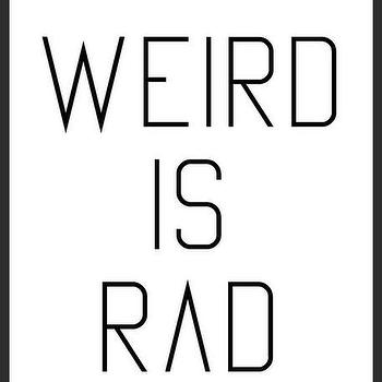 Art/Wall Decor - Weird Is Rad Print | Luciana - weird is rad print, minimal print, black white print, typography print, handmade print