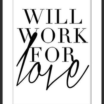 Art/Wall Decor - Will Work for Love Print | Luciana - quote print, love print, calligraphy print, typography print, handmade print, minimal print, black white print