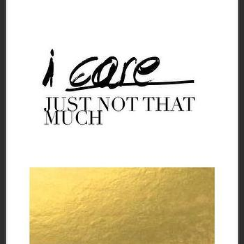 Art/Wall Decor - I Care. Just not that much Print | Luciana - quote print, typography handmade print, gold foil accent print, unique handmade print, minimal print