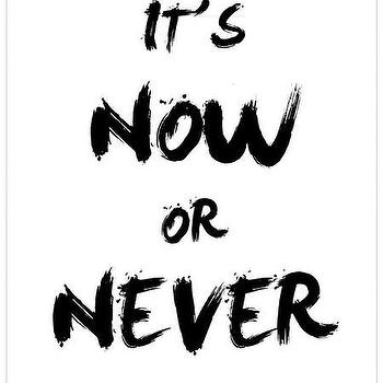 Art/Wall Decor - Now or never Print | Luciana - now or never print, brush stroke print, quote print, typography print, black white print