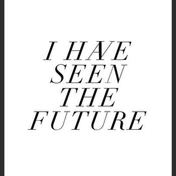 Art/Wall Decor - I Have Seen The Future Print | Luciana - quote print, black white print, typography handmade print, typography print, minimal print