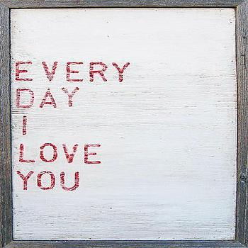 Antiqued Wooden Sign every day I love you