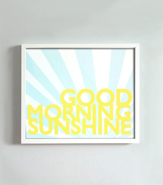 Good Morning Sunshine Print By GusAndLula