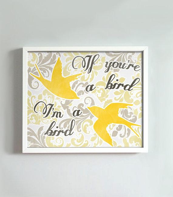If You\'re a Bird I\'m a Bird print by GusAndLula - Etsy