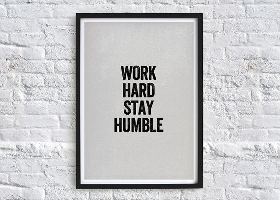 Work Hard Stay Humble Typography Quote Black Art Print