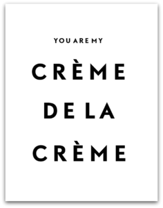 CREME DE LA CREME I SS PRINT SHOP