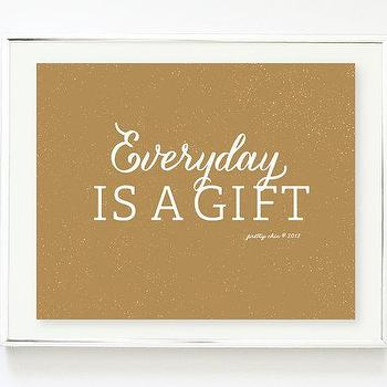 Everyday Is A Gift Art Print The GIFT by prettychicsf I Etsy