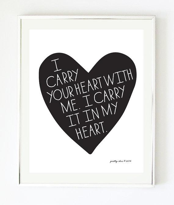 & I Carry Your Heart Black and White Art Print